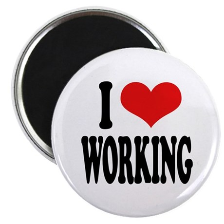 """I Love Working 2.25"""" Magnet (10 pack)"""