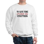 Just Assume I Know Everything Sweatshirt