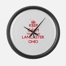 Keep calm you live in Lancaster O Large Wall Clock
