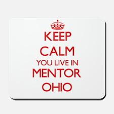 Keep calm you live in Mentor Ohio Mousepad