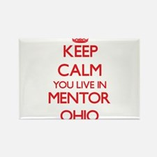 Keep calm you live in Mentor Ohio Magnets