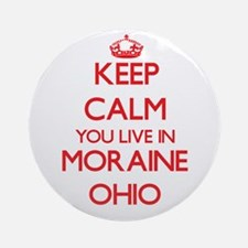 Keep calm you live in Moraine Ohi Ornament (Round)