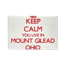 Keep calm you live in Mount Gilead Ohio Magnets