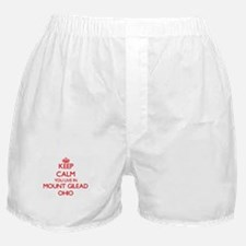 Keep calm you live in Mount Gilead Oh Boxer Shorts
