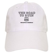 THE ROAD TO RUIN - THE DEVILS HIGHWAY Baseball Cap