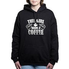This Girl Needs A Coffee Hooded Sweatshirt