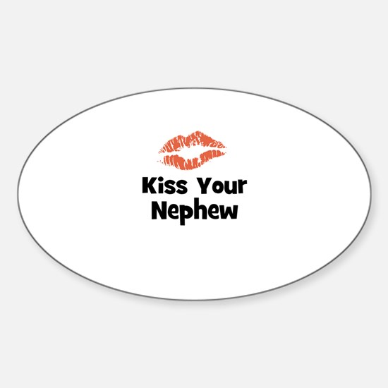Kiss Your Nephew Oval Decal