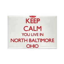 Keep calm you live in North Baltimore Ohio Magnets