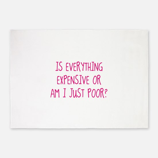 Is Everything Expensive 5'x7'Area Rug