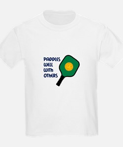 PADDLES WELL WITH OTHERS T-Shirt