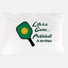 PICKLEBALL IS SERIOUS Pillow Case