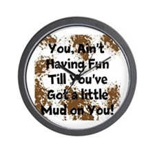 Mud on you Wall Clock