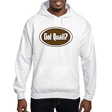 Got Quail? Hoodie