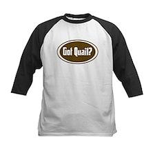 Got Quail? Tee