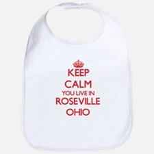 Keep calm you live in Roseville Ohio Bib
