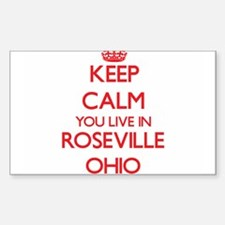 Keep calm you live in Roseville Ohio Decal