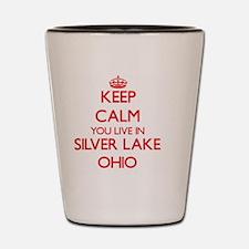 Keep calm you live in Silver Lake Ohio Shot Glass