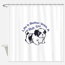 BETTER WITH SHIH TZU Shower Curtain