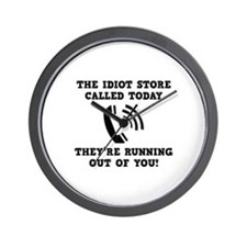 The Idiot Store Called Today Wall Clock