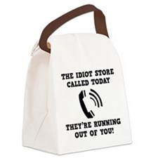 The Idiot Store Called Today Canvas Lunch Bag