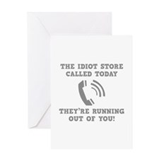 The Idiot Store Called Today Greeting Card