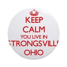 Keep calm you live in Strongsvill Ornament (Round)