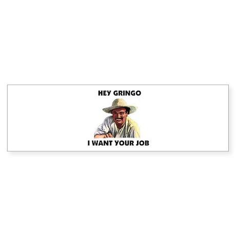HEY GRINGO Bumper Sticker