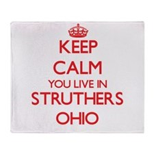 Keep calm you live in Struthers Ohio Throw Blanket