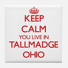 Keep calm you live in Tallmadge Ohio Tile Coaster