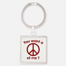 You Want A Peace Of Me? Square Keychain