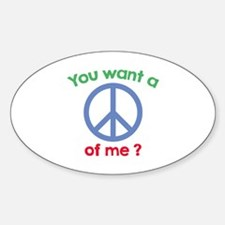 You Want A Peace Of Me? Decal
