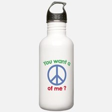You Want A Peace Of Me? Water Bottle