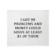 I Got 99 Problems And Money Stadium Blanket