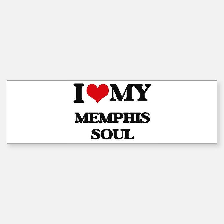I Love My MEMPHIS SOUL Bumper Bumper Bumper Sticker