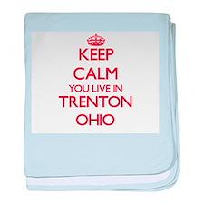 Keep calm you live in Trenton Ohio baby blanket
