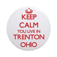 Keep calm you live in Trenton Ohi Ornament (Round)