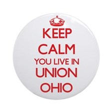 Keep calm you live in Union Ohio Ornament (Round)