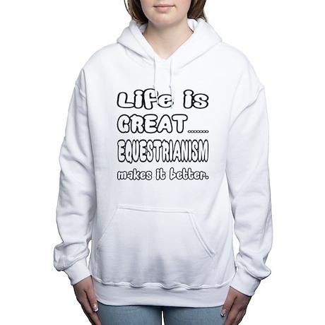 Life is Great.. Equestr Women's Hooded Sweatshirt