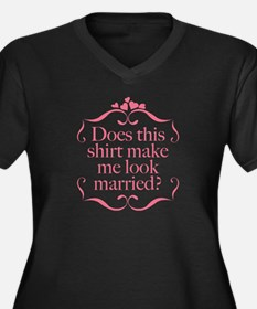 Does This Shirt Make Me Look Married? Women's Plus