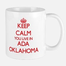 Keep calm you live in Ada Oklahoma Mugs