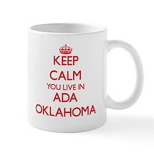 Keep calm you live in Ada Oklahoma Mugs