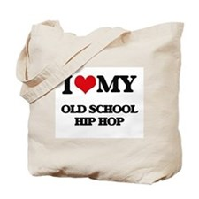 I Love My OLD SCHOOL HIP HOP Tote Bag