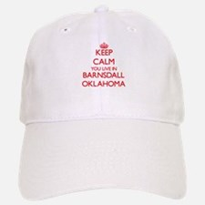 Keep calm you live in Barnsdall Oklahoma Baseball Baseball Cap