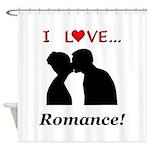 I Love Romance Shower Curtain