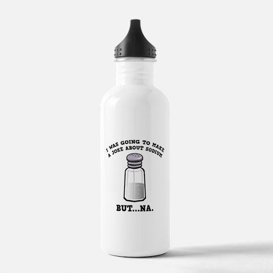 A Joke About Sodium Water Bottle