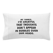 Bubbles Over Our Heads Pillow Case