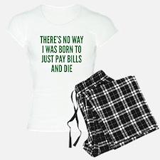 There's No Way I Was Born To Pajamas