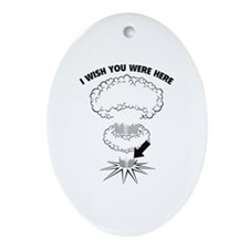 I Wish You Were Here Ornament (Oval)