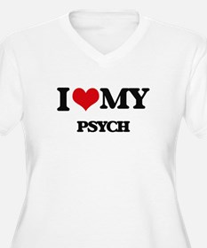 I Love My PSYCH Plus Size T-Shirt