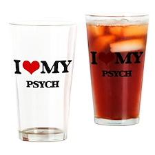 I Love My PSYCH Drinking Glass